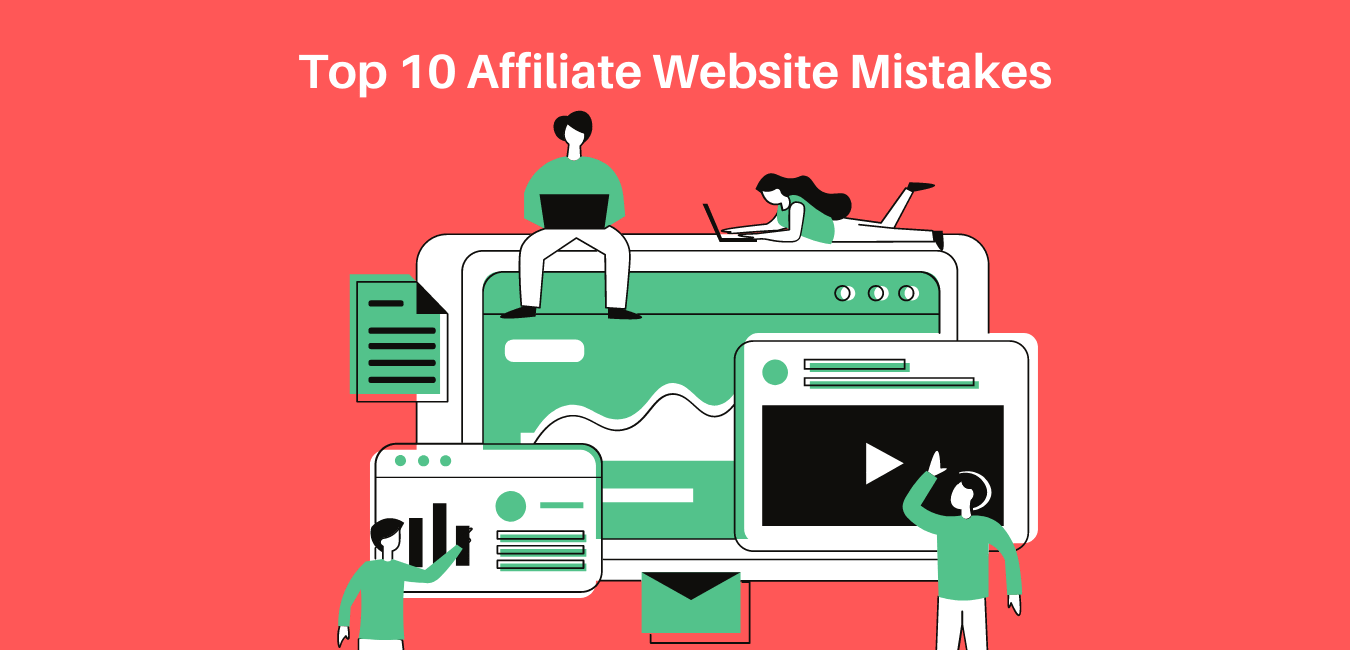 Top 10 Affiliate Website Mistakes an Affiliate Manager Sees