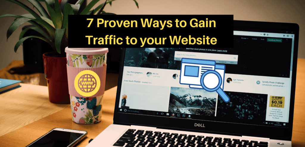 7 Proven Ways to Gain Traffic to your Website
