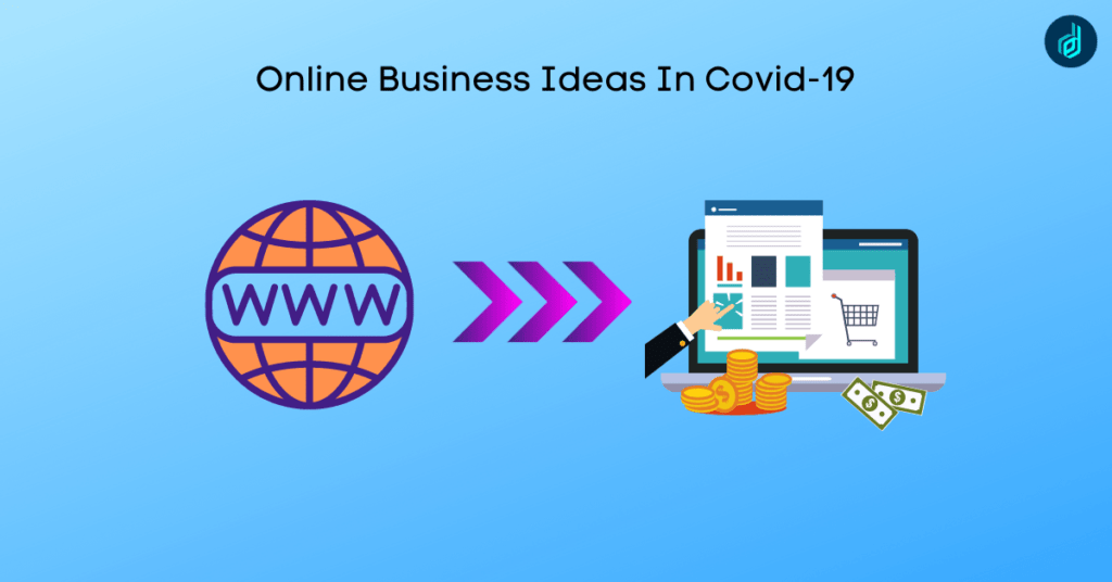 Online Business Ideas In Covid-19