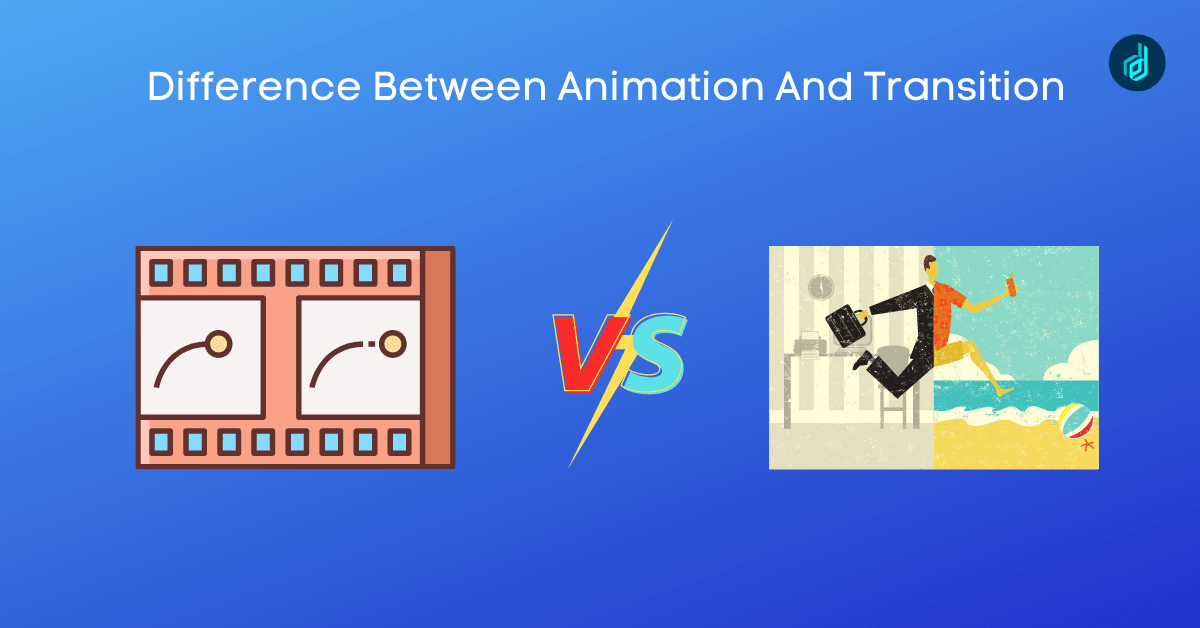 Difference Between Animation And Transition