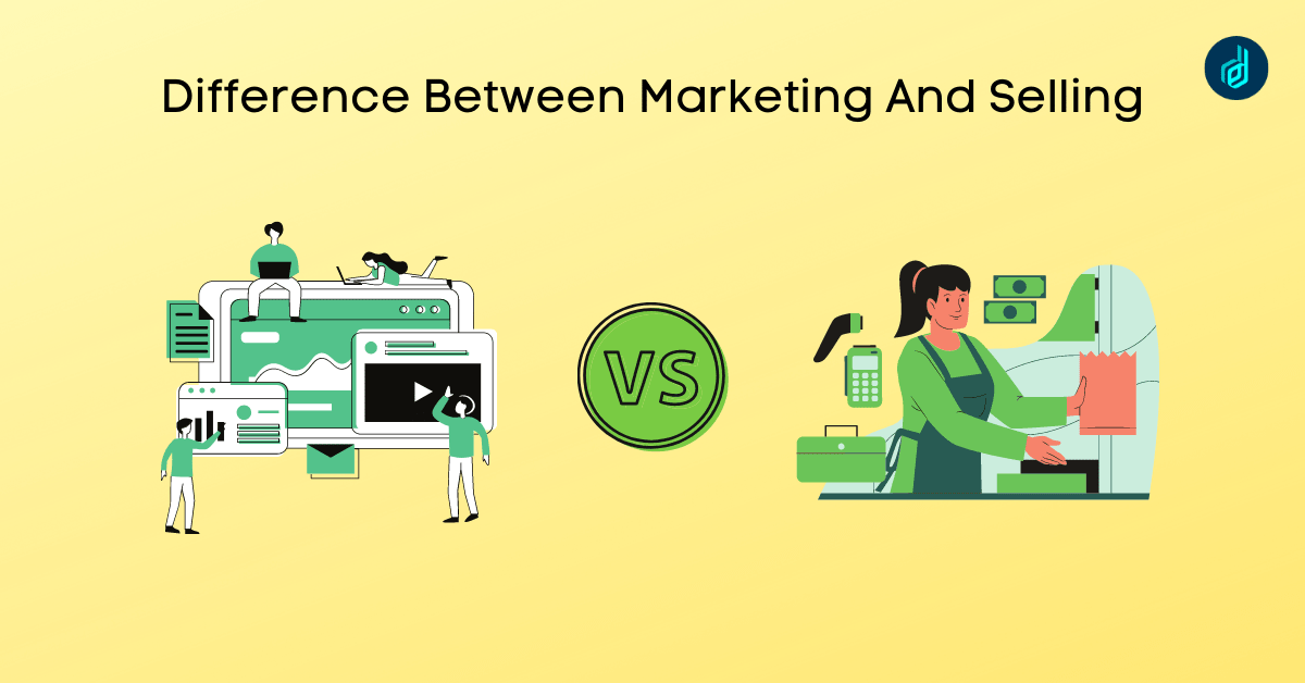 Difference Between Marketing And Selling