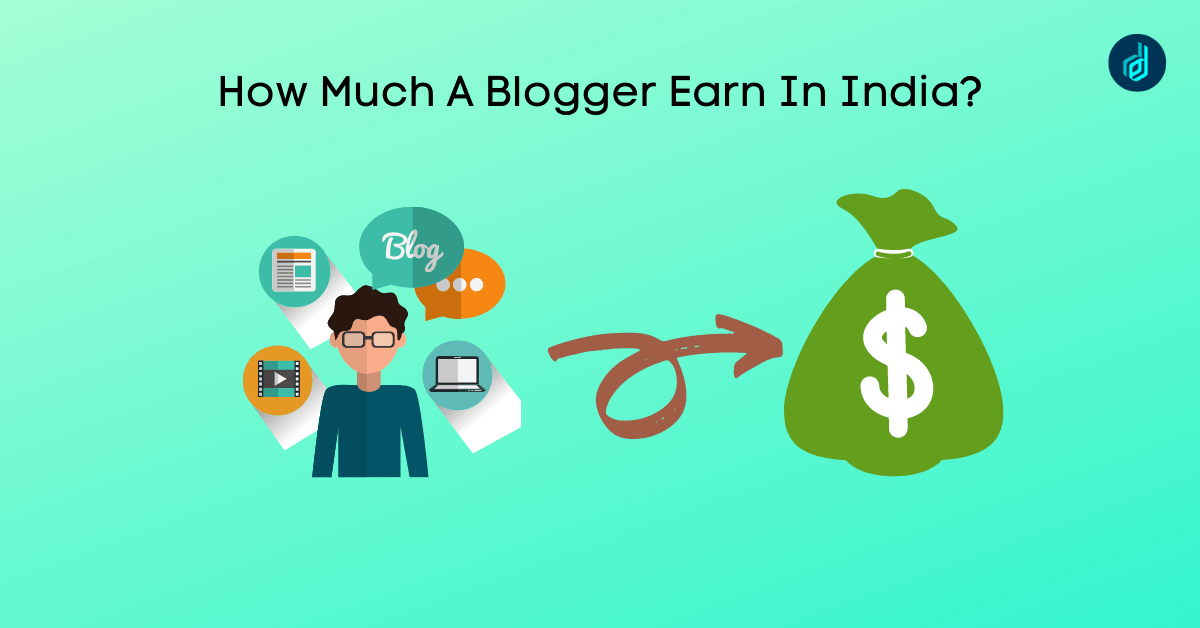 How Much A Blogger Earn In India?
