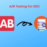 A/B Testing for SEO