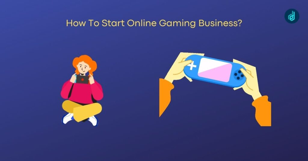How To Start Online Gaming Business?